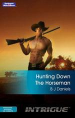 Hunting Down The Horseman : Whitehorse, Montana: The Corbetts Book 2 - B.J. Daniels