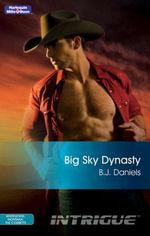 Big Sky Dynasty : Whitehorse, Montana: The Corbetts Book 3 - B.J. Daniels