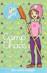 Camp Chaos : Go Girl Series - Meredith Badger
