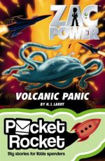 Zac Power : Volcanic Panic : Pocket Rocket Series - H. I. Larry