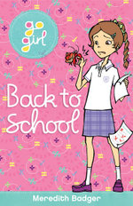 Back to School : The Go Girl Series - Meredith Badger