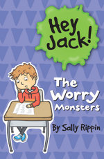 The Worry Monster : The Hey Jack! Series - Sally Rippin