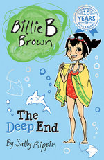 The Deep End : Billie B Brown Series : Book 17 - Sally Rippin