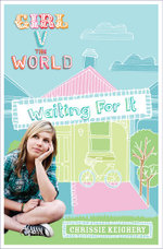 Waiting for it : Girl V the World Series - Chrissie Keighery