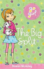 The Big Split : Go Girl! Series - Rowan McAuley