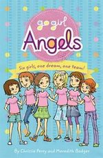 Angels : Go Girl Series - Chrissie Perry