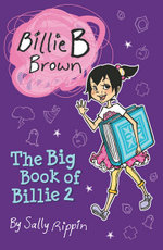 Billie B Brown : The Big Book of Billie 2 : Billie B Brown Series - Sally Rippin