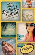 Tall, Dark and Distant : Smitten Series - Julie Fison