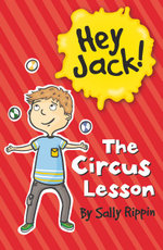The Circus Lesson : The Hey Jack! Series - Sally Rippin