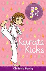 Karate Kicks : Go Girl Series - Chrissie Perry