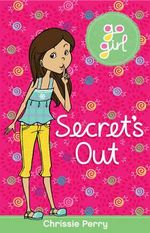 Secret's Out : The Go Girl Series - Chrissie Perry