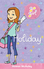 Holiday : Go Girl Series - Rowan McAuley