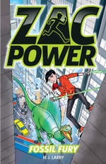 Fossil Fury : Zac Power Series - H. I. Larry