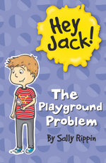 The Playground Problem : Hey Jack! Series - Sally Rippin