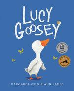 Lucy Goosey - Margaret Wild