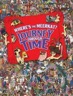 Where's the Meerkat? : Journey Through Time - Paul Moran