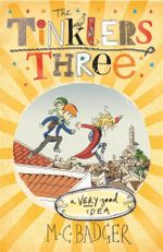 A Very Good Idea : The Tinklers Three Series : Book 1 - M.C. Badger