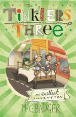 An Excellent Invention : The Tinklers Three Series : Book 2 - M.C. Badger