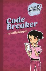 Code Breaker : Billie Mysteries : Book 2  - Sally Rippin