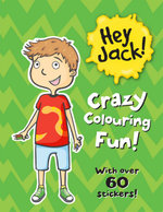 Crazy Colouring Fun! : Hey Jack! Series - Sally Rippin