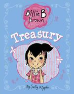 The Billie B. Brown Treasury : A collection of ten favourite stories, in colour for the first time! - Sally Rippin