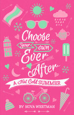 A Hot Cold Summer : Choose Your Own Ever After   - Nova Weetman