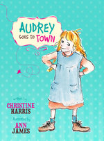 Audrey Goes to Town - Christine Harris