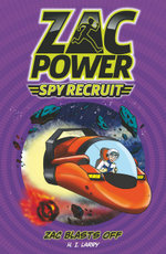 Zac Blasts off : Zac Power Spy Recruit : Book 2 - H. I. Larry