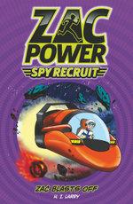 Zac Blasts off : Zac Power Spy Recruit : Book 2 - H. I. Larry