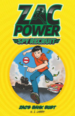 Zac's Bank Bust : Zac Power Spy Recruit : Book 3 - H. I. Larry