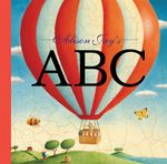 Alison Jay's ABC : A Child's First ABC - Alison Jay