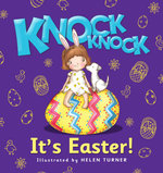 Knock Knock it's Easter : Knock Knock, Who's There?   - Helen Turner