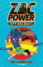 Zac Power Spy Recruit - Zac Climbs High : Zac Climbs High - H. I. Larry