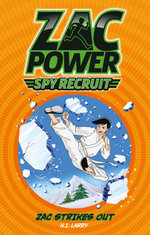 Zac Power Spy Recruit : Zac Strikes Out - H. I. Larry