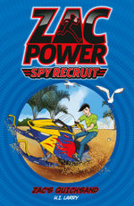 Zac Power Spy Recruit : Zac's Quicksand - H. I. Larry