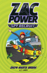 Zac Power Spy Recruit - Zac's Skate Break : Zac's Skate Break - H. I. Larry