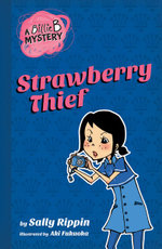 Billie B Mystery #4 Strawberry Thief - Sally Rippin
