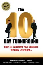 The 10 Day Turnaround : How to Transform Your Business Virtually Overnight - Darren Stephens