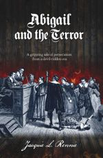 Abigail and the Terror - Jacquie L Rennie