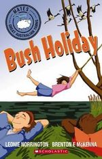 Bush Holiday : Bush Holiday - Leonie Norrington