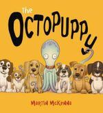 Octopuppy :  The Very Best in Contemporary Fantasy Art and Ill... - Martin McKenna