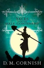 Monster Blood Tattoo : Tales from the Half-continent - David Cornish