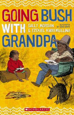 Going Bush with Grandpa - Sally Morgan