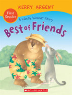 A Woolly Wombat Story : Best of Friends : First Reader - Kerry Argent