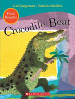 Crocodile Beat : First reader - Gail Jorgensen