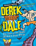 Derek ?Danger? Dale : #2 The Case of the Really, Really Scary Things - Michael Gerard Bauer