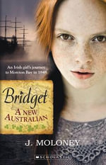 Bridget : A New Australian - James Moloney