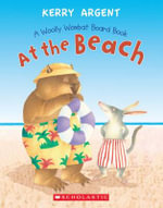 One Woolly Wombat : At the Beach Board Book - Kerry Argent