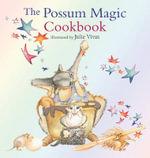 Possum Magic Cookbook - Julie Vivas