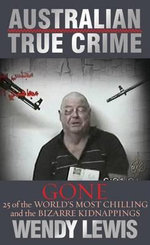Australian True Crime Gone : Gone - Wendy Lewis